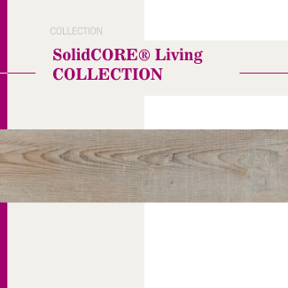 SolidCORE® Living COLLECTION